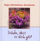 Schön, dass es dich gibt »Enja-Christiane Seemann«