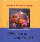 Verbunden in Freundschaft »Antje Sabine Naegeli«