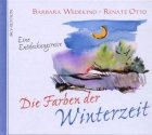 Die Farben der Winterzeit [Eine Entdeckungsreise]