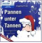 Pannen unter Tannen - Weihnachtsgeschichten für Fortgeschrittene / Angelika Fries [Autorin und Sprecherin]