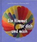 Ein Himmel für dich und mich - Josef Dirnbeck (Text) Thomas Hein (Illustrator)