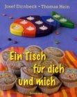 Ein Tisch für dich und mich - Josef Dirnbeck (Text) Thomas Hein (Illustrator)