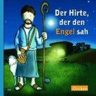Der Hirte, der den Engel sah / Sven Gerhardt [Autor]