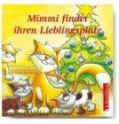 Mimmi findet ihren Lieblingsplatz / Doro Zachmann (Text), Angelika Hirt (Illustrator)