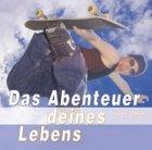 Das Abenteuer deines Lebens / Gottfried Müller [Autor und Sprecher] Audio-CD