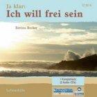 Ja klar: Ich will frei sein - Hörbuch - Bettina Becker [Autor] Lebenshilfe