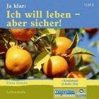 Ja klar: Ich will leben - aber sicher! [2 Audio CD] Elena Schulte (Autor) Lebenshilfe