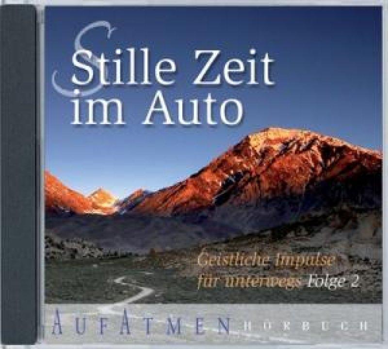 Stille Zeit im Auto - Hörbuch - Geistliche Impulse für unterwegs 2