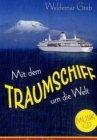Mit dem Traumschiff um die Welt / Waldemar Grab