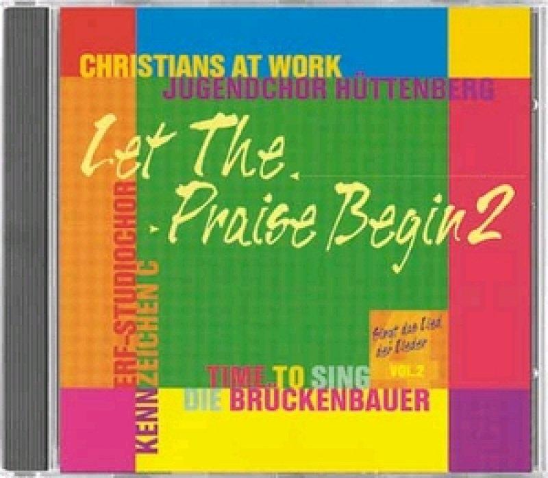 Let The Praise Begin 2 / Deutsche und englische Lobpreislieder