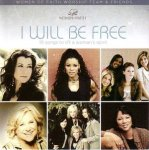 I will be free / Woman Of Faith Worship Team & Friends