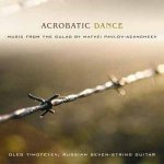 Acrobatic Dance / Matvei Pavlov-Azancheev (Komponist) Oleg Timofeyev (Gitarre)