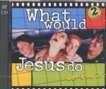 What would Jesus do? - Ein Sampler mit fetzigen Songs