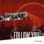 Follow You - Lakeview Worship - Live - Audio-CD