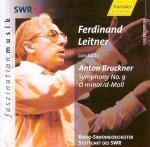 Symphony No. 9 D minor/d-Moll / Anton Bruckner (Komp) SWR Radio-Sinfonieorchester Stuttgart / Ferdinand Leitner