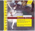 Russian Ballet / Swanlake op.20 / The Sleeping Beauty op.66 / The Nutcracker op. 71 / Peter I. Tschaikowsky