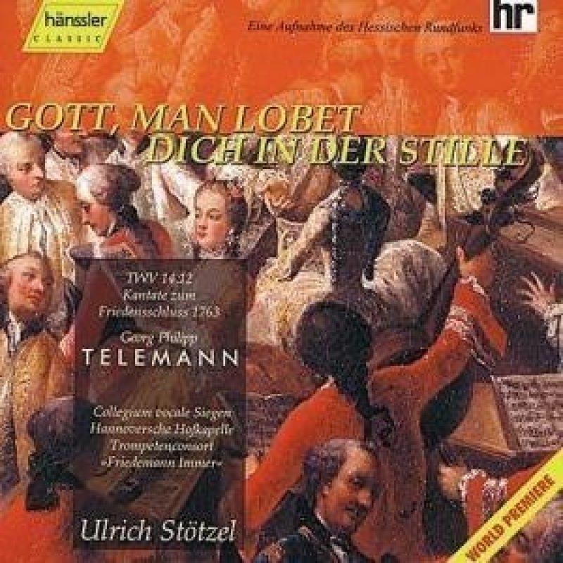 Gott, man lobet dich in der Stille / TWV 14:12 / Kantate zum Friedensschluss 1763 - Audio-CD