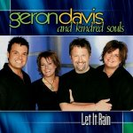 Let it Rain / Geron Davis and Kindred Souls