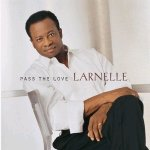Pass the love / Larnelle Harris - Audio-CD