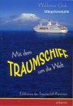 Mit dem Traumschiff um die Welt / Erlebnisse des Traumschiff-Pianisten Waldemar Grab - Buchausgabe