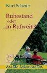 """Ruhestand oder """"in Rufweite"""" / Kurt Scherer"""