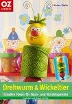 Drehwurm & Wickeltier / Kreative Ideen für Garn- und Kordelspender / Karina Stieler