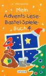 Mein Advents-Lese-Bastel-Spielebuch 4 / Elke Kammer