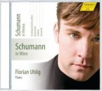 Schumann in Wien / Florian Uhlig (Piano)