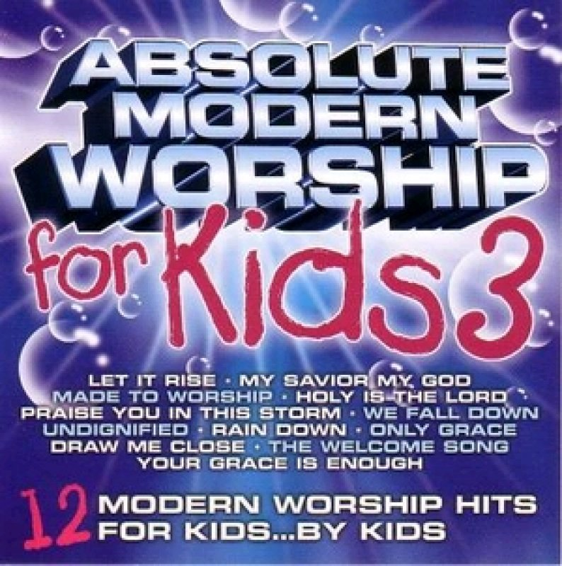 Absolute Modern Worship For Kids 3 - Audio-CD