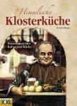 Himmlische Klosterküche - Interessantes über Kultur und Küche