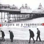 Prayers Of A Ragamuffin by The Ragamuffin Band