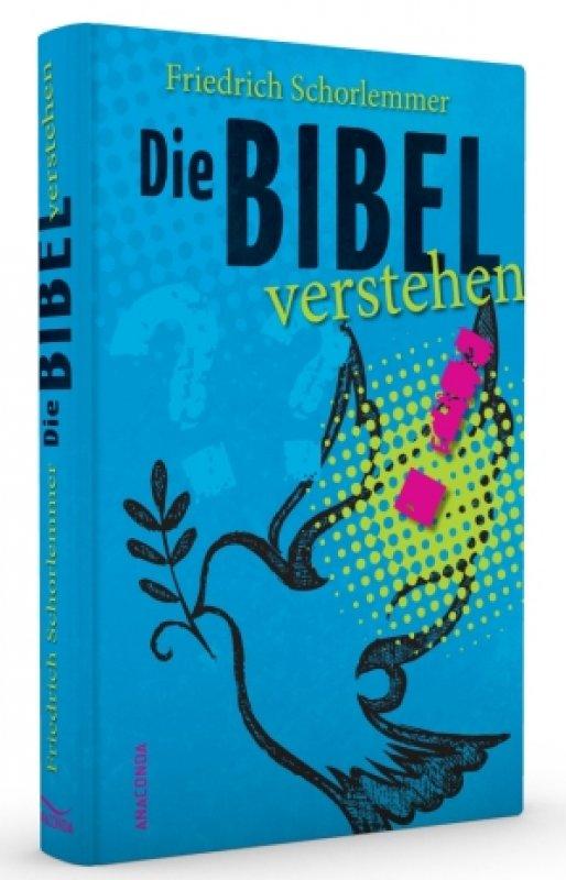 Die Bibel verstehen / von Friedrich Schorlemmer