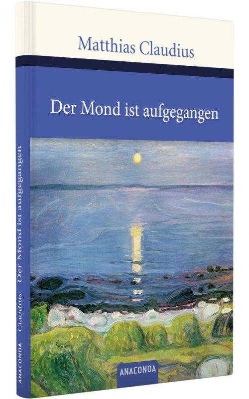 Der Mond ist aufgegangen - Gedichte und Lieder