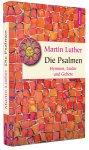 Martin Luther - Die Psalmen - Hymnen, Lieder und Gebete