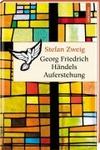 Georg Friedrich Händels Auferstehung / von Stefan Zweig