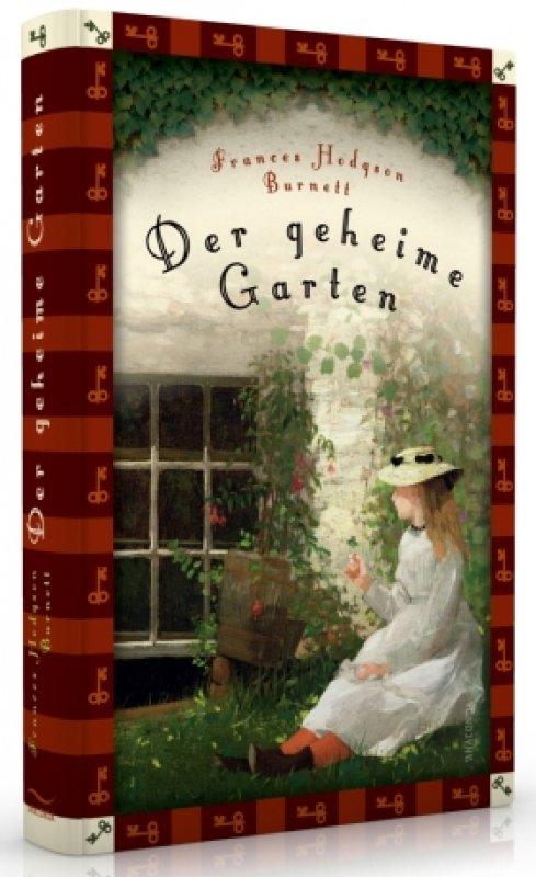 Der geheime Garten / von Frances Hodgson Burnett