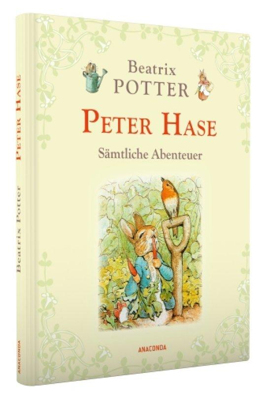 Peter Hase - Sämtliche Abenteuer / von Beatrix Potter