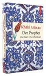 Der Prophet. Der Narr. Der Wanderer / von Khalil Gibran