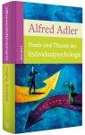 Praxis und Theorie der Individualpsychologie / Alfred Adler