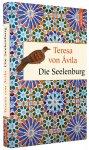 Die Seelenburg / von Teresa von Ávila - Christian Feldmann