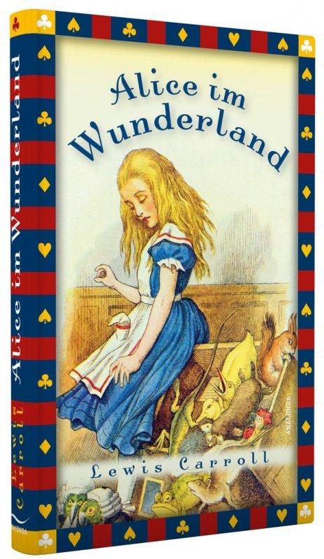 Alice im Wunderland - vollständige Ausgabe / von Lewis Carroll