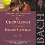 Johann Sebastian Bach - Ein Choralbuch / Passion