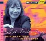 Let Freedom Swing / Toshiko Akiyoshi und die SWR Big Band