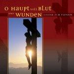 O Haupt voll Blut und Wunden - Lieder zur Passion / Audio-CD